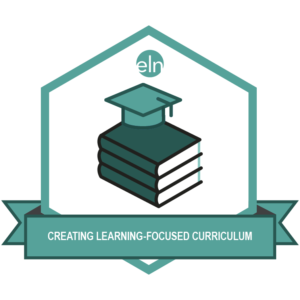 Creating Learning-Focused Curriculum